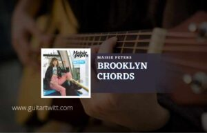 Read more about the article Brooklyn chords by Maisie Peters