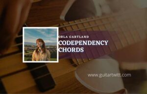 Read more about the article Codependency chords by Orla Gartland