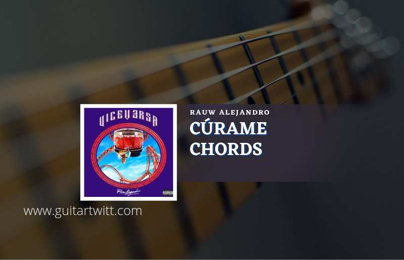 Read more about the article Cúrame chords by Rauw Alejandro