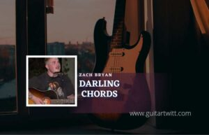 Read more about the article Darling chords by Zach Bryan