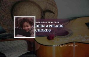 Read more about the article Dein Applaus chords by Joel Brandenstein