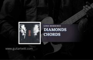 Read more about the article Diamonds chords by Luke Hemmings