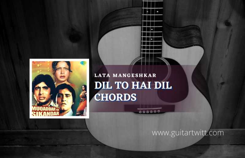 Read more about the article Dil To Hai Dil chords by Lata Mangeshkar