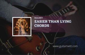 Read more about the article Easier Than Lying chords by Halsey