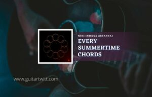 Read more about the article Every Summertime chords by NIKI (Nicole Zefanya)
