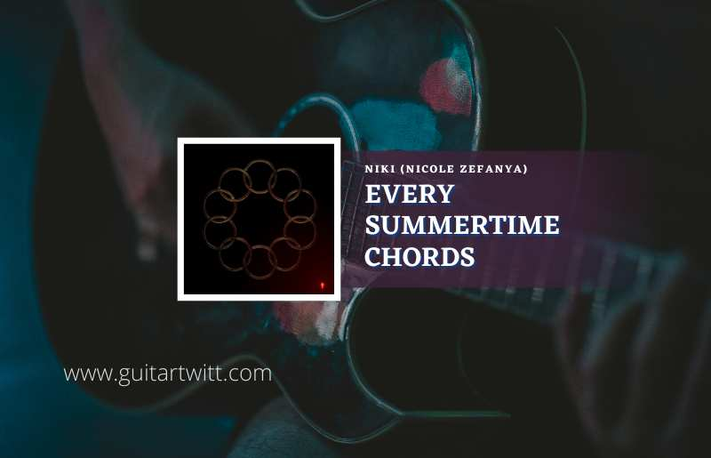 Every Summertime Chords