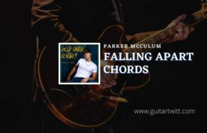 Read more about the article Falling Apart chords by Parker McCollum