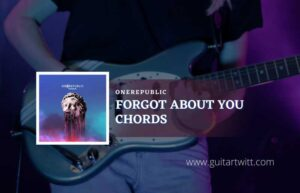 Read more about the article Forgot About You chords by OneRepublic