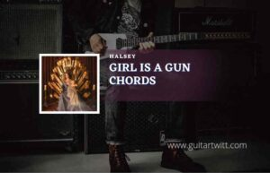 Read more about the article Girl Is A Gun chords by Halsey