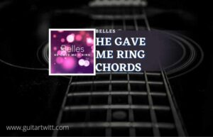 Read more about the article He Gave Me A Ring chords by Belles