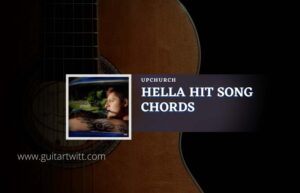 Read more about the article Hella Hit Song chords by Upchurch