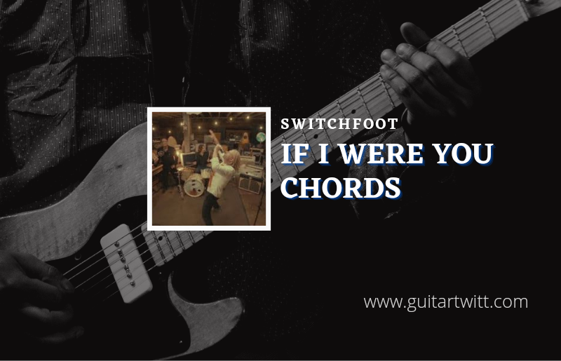 If I Were You chords by Switchfoot 1