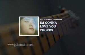 Read more about the article Im Gonna Love You chords by D.O. (디오) ft. Wonstein
