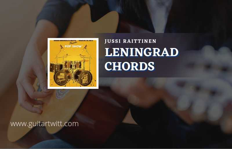 Read more about the article Leningrad chords by Jussi Raittinen