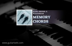 Read more about the article Memory chords by Kane Brown x blackbear