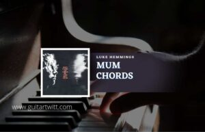 Read more about the article Mum chords by Luke Hemmings