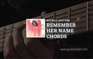 Read more about the article Remember Her Name chords by Mickey Guyton