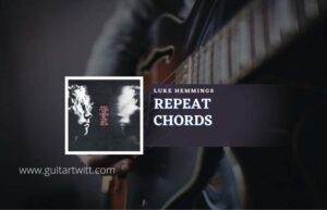 Read more about the article Repeat chords by Luke Hemmings