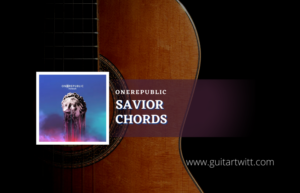 Read more about the article Savior chords by OneRepublic