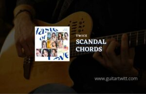 Read more about the article Scandal chords by TWICE (트와이스)