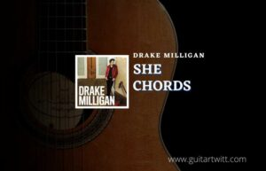 Read more about the article She chords by Drake Milligan