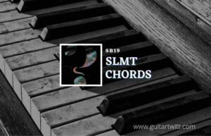 Read more about the article Slmt chords by SB19