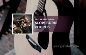 Read more about the article Slow Burn chords by Zac Brown Band