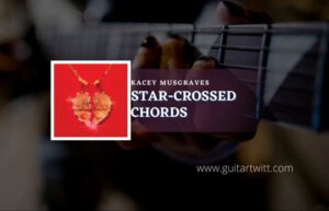 Read more about the article Star-Crossed chords by Kacey Musgraves