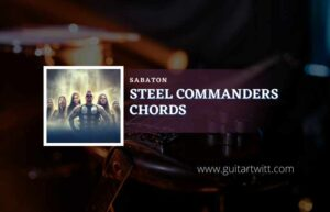 Read more about the article Steel Commanders Chords by Sabaton ft.Tina Guo
