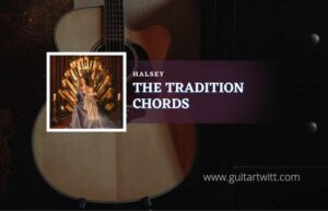 Read more about the article The Tradition chords by Halsey