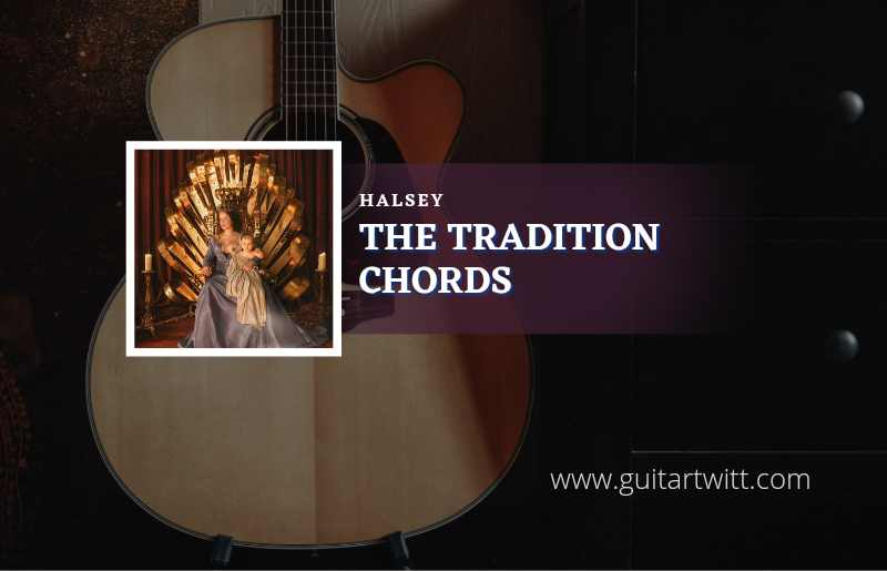 The Tradition chords by Halsey 1