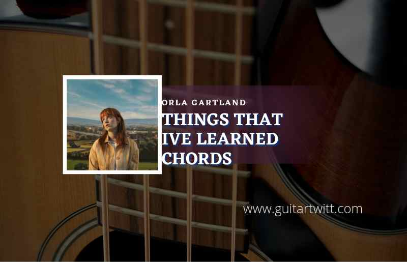 Things That Ive Learned chords by Orla Gartland 1