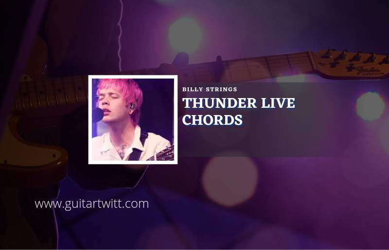 Thunder Live chords by Billy Strings 1