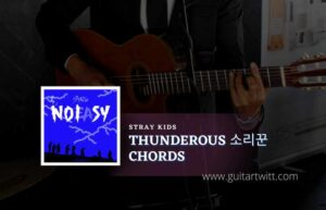 Read more about the article Thunderous 소리꾼 chords by Stray Kids