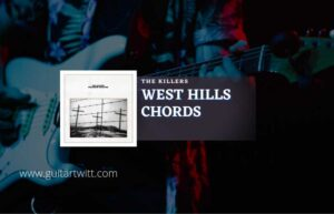 Read more about the article West Hills chords by The Killers