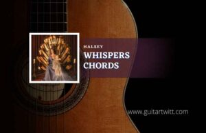 Read more about the article Whispers chords by Halsey