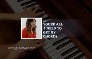 Read more about the article Youre All I Need To Get By chords by Coda