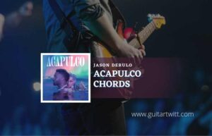 Read more about the article Acapulco chords by Jason Derulo