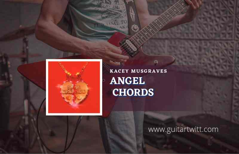 Read more about the article Angel chords by Kacey Musgraves
