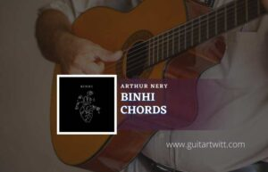 Read more about the article Binhi chords by Arthur Nery