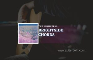 Read more about the article Brightside chords by The Lumineers