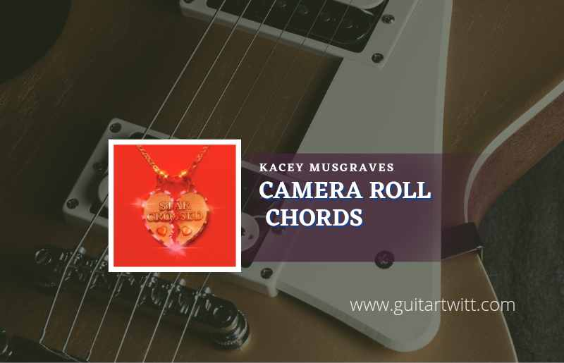 Read more about the article Camera Roll chords by Kacey Musgraves