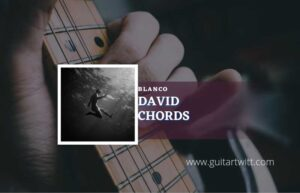 Read more about the article David chords by Blanco