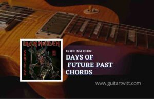 Read more about the article Days Of Future Past chords by Iron Maiden