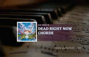 Read more about the article Dead Right Now chords by Lil Nas X