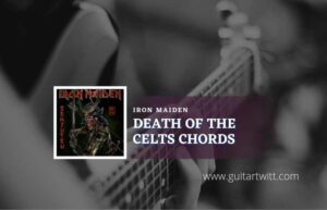 Read more about the article Death Of The Celts chords by Iron Maiden