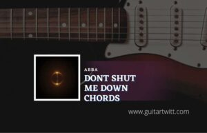 Read more about the article ABBA – Don't Shut Me Down chords