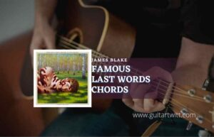 Read more about the article Famous Last Words Chords by James Blake