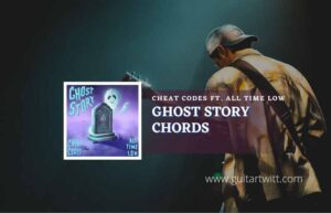 Read more about the article Ghost Story chords by Cheat Codes feat. All Time Low