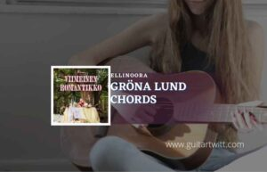 Read more about the article Gröna Lund chords by Ellinoora